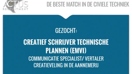 Communicatie specialist/ Creatief schrijver technische plannen (EMVI) Standplaats: Dordrecht Trefwoorden: GWW, civiel, RWS, Overheid